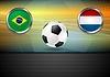 Finale Fußball. Brasilien und Niederlande in Brasilien
