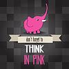 Plakat mit rosa Elefanten und Nachrichten don `t