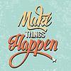 `Die Dinge passieren Quote Typografische retro