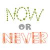 Векторный клипарт: Сейчас или никогда, цитаты, вдохновляющие плакат